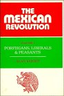 9780521244756: The Mexican Revolution. Volume 1: Porfirians, Liberals, and Peasants (Cambridge Latin American Studies)
