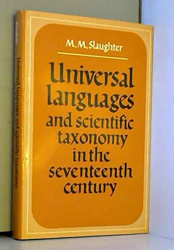 Universal Languages and Scientific Taxonomy in the Seventeenth Century.: SLAUGHTER, Malcolm M.
