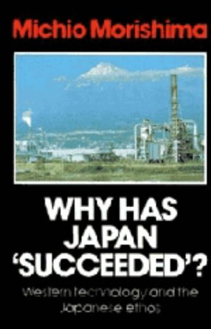 9780521244947: Why Has Japan 'Succeeded'?: Western Technology and the Japanese Ethos