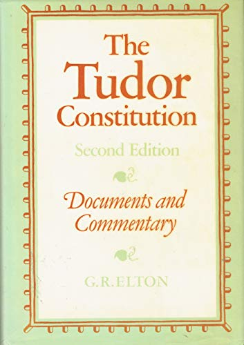 9780521245067: The Tudor Constitution: Documents and Commentary