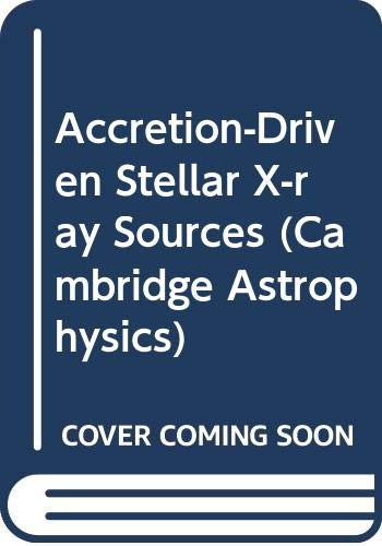 9780521245210: Accretion-Driven Stellar X-ray Sources