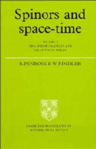 9780521245272: Spinors and Space-Time: Volume 1, Two-Spinor Calculus and Relativistic Fields: Two-spinor Calculus and Relativistic Fields v. 1 (Cambridge Monographs on Mathematical Physics)
