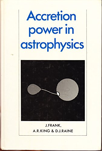 9780521245302: Accretion Power in Astrophysics (Cambridge astrophysics series)