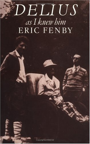 Delius as I Knew Him (Hardcover): Eric Fenby