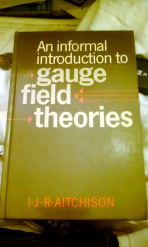 9780521245401: An Informal Introduction to Gauge Field Theories