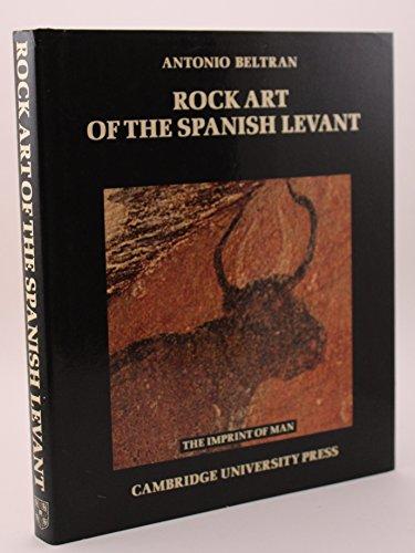 9780521245685: Rock Art of the Spanish Levant (Imprint of Man)