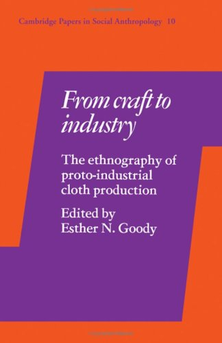 9780521246149: From Craft to Industry: The Ethnography of Proto-Industrial Cloth Production (Cambridge Papers in Social Anthropology)