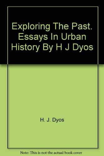 Exploring the Urban Past: Essays in Urban: H. J. Dyos