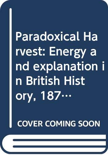 9780521246378: Paradoxical Harvest: Energy and explanation in British History, 1870-1914 (American Sociological Association Rose Monographs)