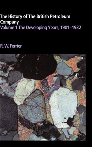 9780521246477: The History of the British Petroleum Company, Vol. 1: The Developing Years, 1901-1932