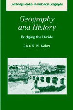 9780521246835: Geography and History: Bridging the Divide (Cambridge Studies in Historical Geography)