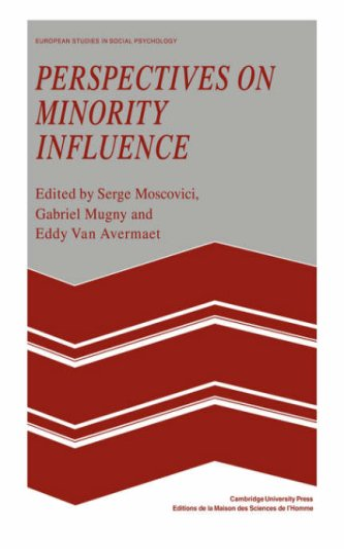 Perspectives on Minority Influence.: Moscovici, Serge ; Mugny, Gabriel [Eds]