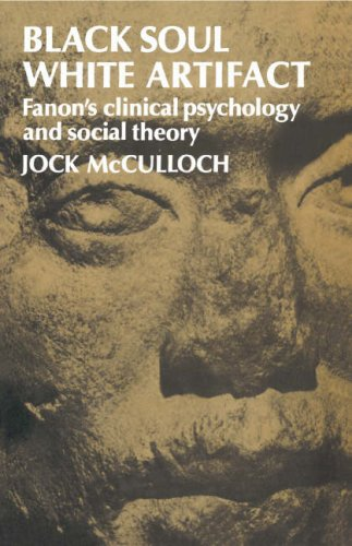 9780521247009: Black Soul, White Artifact: Fanon's Clinical Psychology and Social Theory