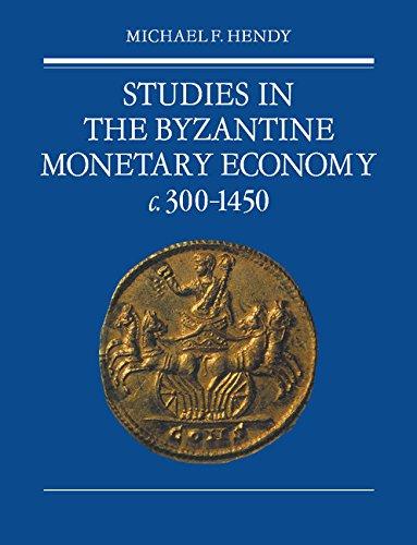 Studies in the Byzantine Monetary Economy C.300-1450: Hendy, Michael F.