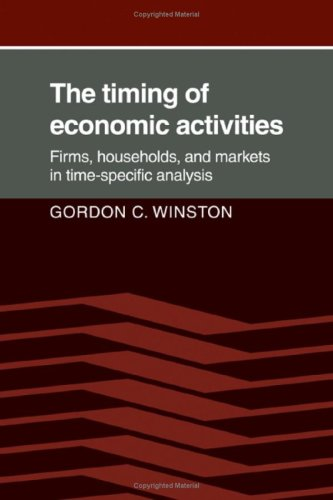 The Timing of Economic Activities: Firms, Households, and Markets in Time-Specific Analysis.