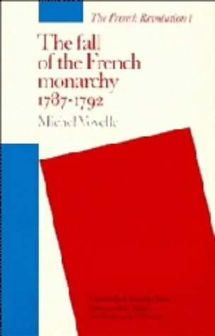 The Fall of the French Monarchy 1787-1792: Michel Vovelle