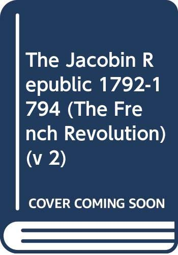 9780521247269: The Jacobin Republic 1792-1794: v 2 (The French Revolution)