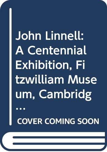 9780521247375: John Linnell: A Centennial Exhibition, Fitzwilliam Museum, Cambridge and Yale Center for British Art (Fitzwilliam Museum Publications)