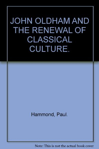 9780521247481: John Oldham and the Renewal of Classical Culture