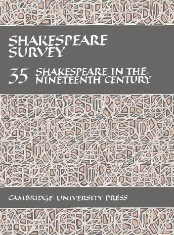 Shakespeare Survey: Shakespeare in the Nineteenth Century Vol. 35: Wells, Stanley [ed.]