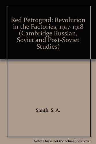 9780521247597: Red Petrograd: Revolution in the Factories, 1917-1918