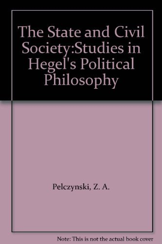 9780521247931: The State and Civil Society:Studies in Hegel's Political Philosophy
