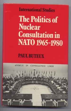 9780521247986: The Politics of Nuclear Consultation in NATO 1965-1980 (LSE Monographs in International Studies)