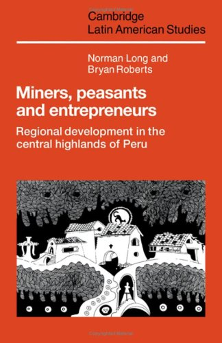 9780521248099: Miners, Peasants and Entrepreneurs: Regional Development in the Central Highlands of Peru (Cambridge Latin American Studies)