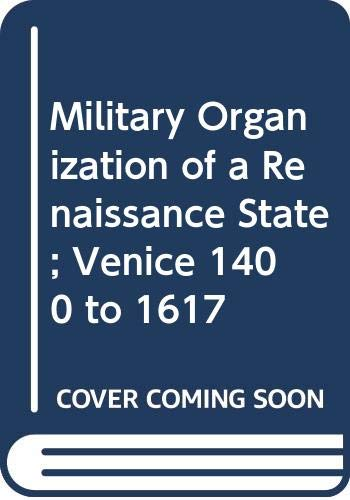 9780521248426: The Military Organisation of a Renaissance State: Venice c.1400 to 1617 (Cambridge Studies in Early Modern History)