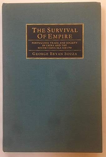 9780521248556: The Survival of Empire: Portuguese Trade and Society in China and the South China Sea 1630-1754