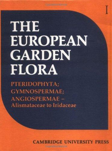 The European Garden Flora: Pteridophyta, Gymbospermae, Angiospermae-Monocotyledons: Walters, W.M.