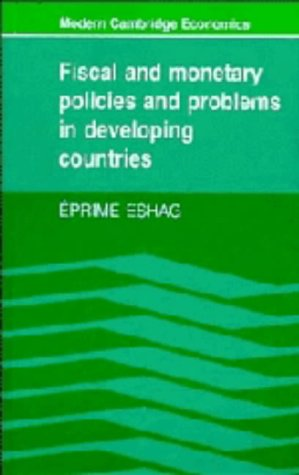 9780521249003: Fiscal and Monetary Policies and Problems in Developing Countries (Modern Cambridge Economics Series)