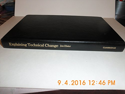 9780521249201: Explaining Technical Change: A Case Study in the Philosophy of Science (Studies in Rationality and Social Change)