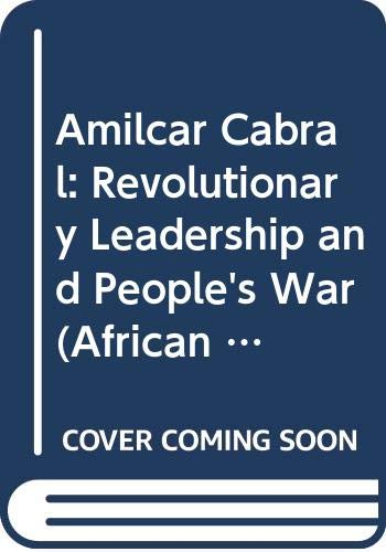 9780521249447: Amilcar Cabral: Revolutionary Leadership and People's War (African Studies)