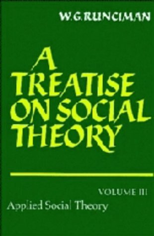 9780521249607: A Treatise on Social Theory: Volume 3, Applied Social Theory: 003
