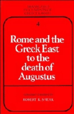 9780521249959: Rome and the Greek East to the Death of Augustus (Translated Documents of Greece and Rome)