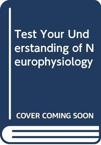 9780521249997: Test Your Understanding of Neurophysiology
