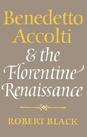 9780521250160: Benedetto Accolti and the Florentine Renaissance