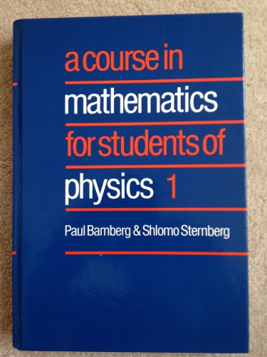 9780521250177: A Course in Mathematics for Students of Physics: Volume 1: Bk. 1