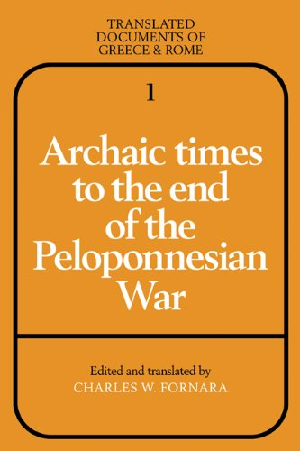 9780521250191: Archaic Times to the End of the Peloponnesian War (Translated Documents of Greece and Rome)