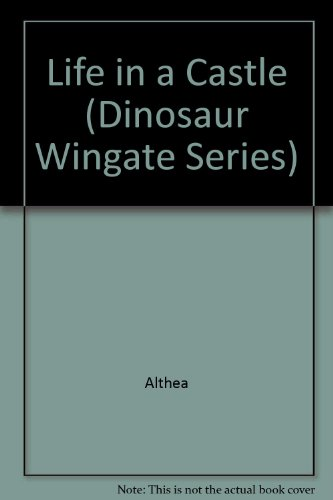 9780521250573: Life in a Castle (Dinosaur Wingate Series)