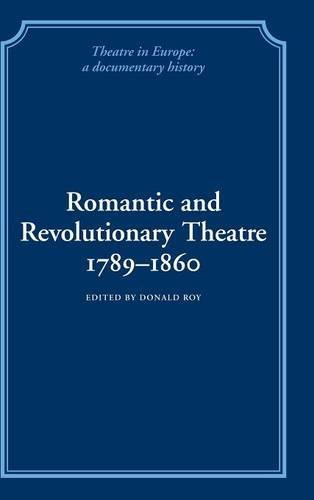 9780521250801: Romantic and Revolutionary Theatre, 1789-1860 (Theatre in Europe: A Documentary History)
