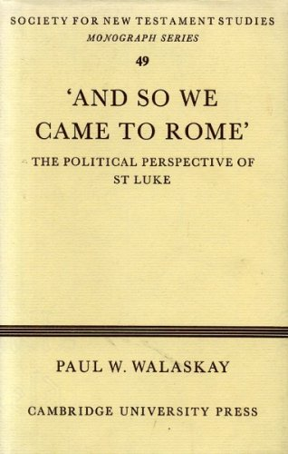 9780521251167: 'And so we Came to Rome ': The Political Perspective of St Luke (Society for New Testament Studies Monograph Series, Series Number 49)