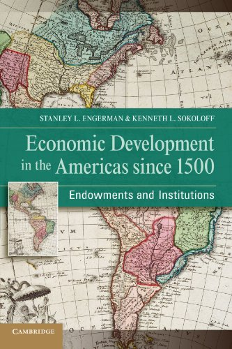 9780521251372: Economic Development in the Americas since 1500: Endowments and Institutions (NBER Series on Long-Term Factors in Economic Development)