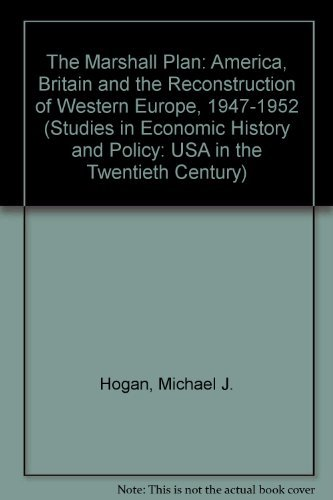 9780521251402: The Marshall Plan: America, Britain and the Reconstruction of Western Europe, 1947-1952 (Studies in Economic History and Policy: USA in the Twentieth Century)
