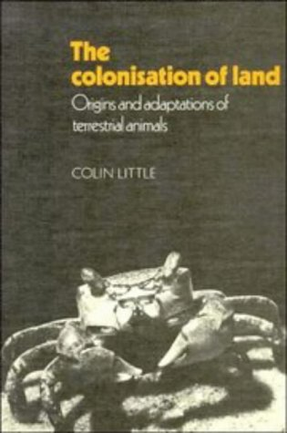 The Colonisation of Land: Origins and Adaptations of Terrestrial Animals.: Little, Colin