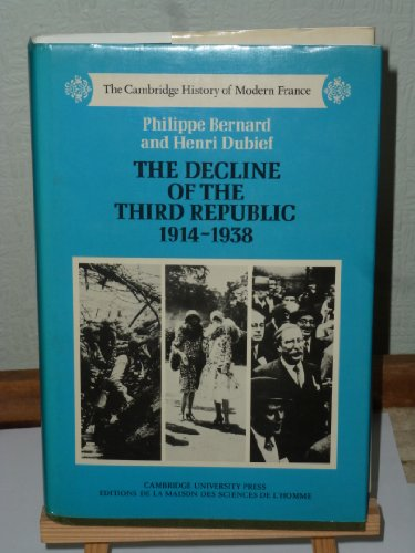 9780521252409: The Decline of the Third Republic, 1914-1938 (The Cambridge History of Modern France)