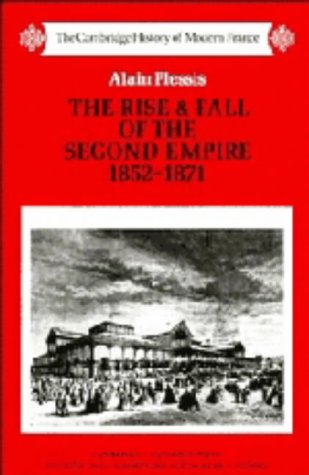 9780521252423: The Rise and Fall of the Second Empire, 1852–1871 (The Cambridge History of Modern France)