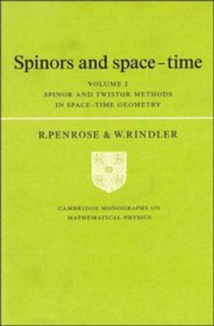 9780521252676: Spinors and Space-Time: Volume 2, Spinor and Twistor Methods in Space-Time Geometry (Cambridge Monographs on Mathematical Physics)