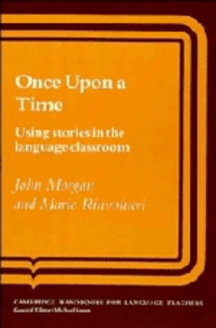 9780521252690: Once upon a Time: Using Stories in the Language Classroom (Cambridge Handbooks for Language Teachers)